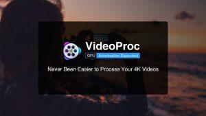 VideoProc Crack v3.8 for Windows With Activation Key